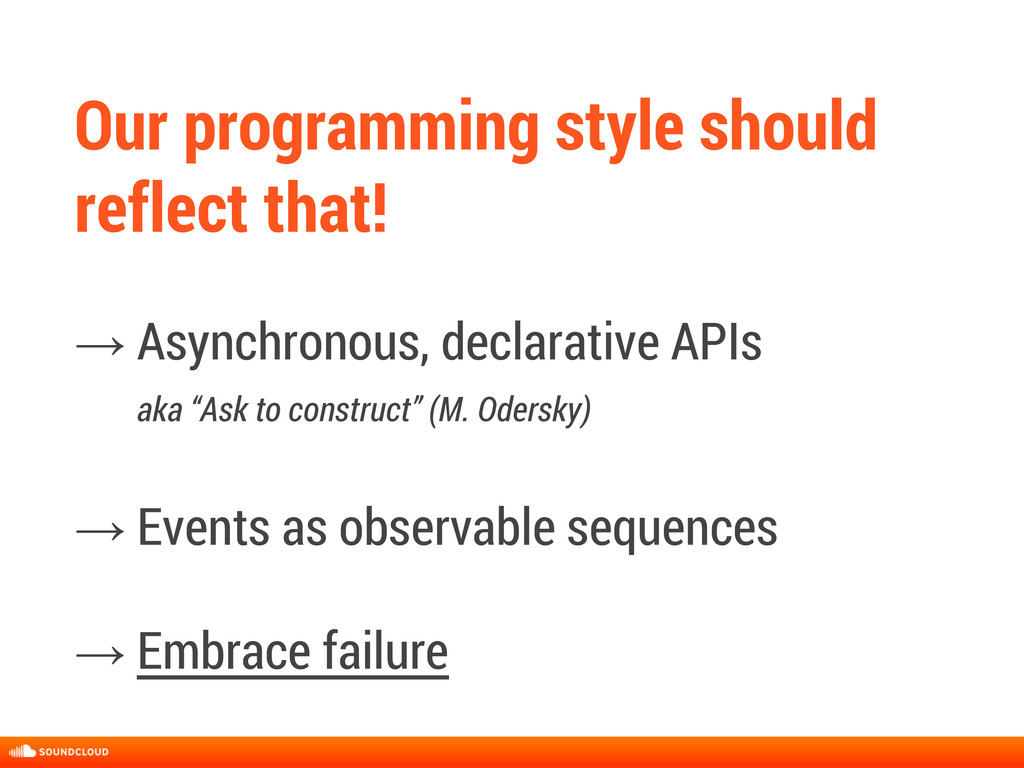 Our programming style should reflect that! → As...