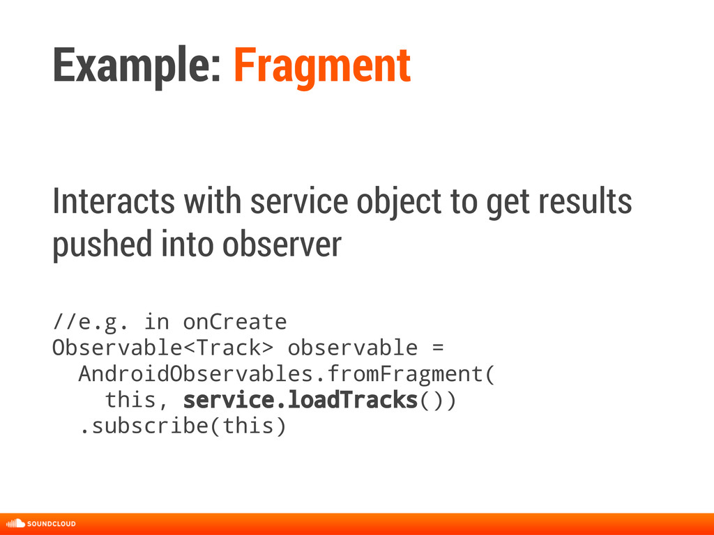 Example: Fragment Interacts with service object...
