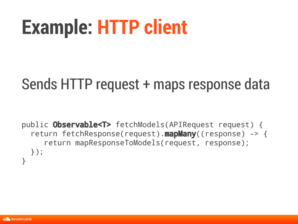 Example: HTTP client Sends HTTP request + maps ...