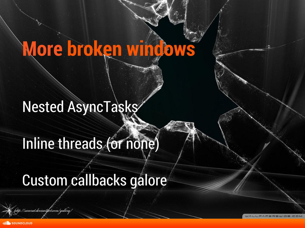 More broken windows Nested AsyncTasks Inline th...