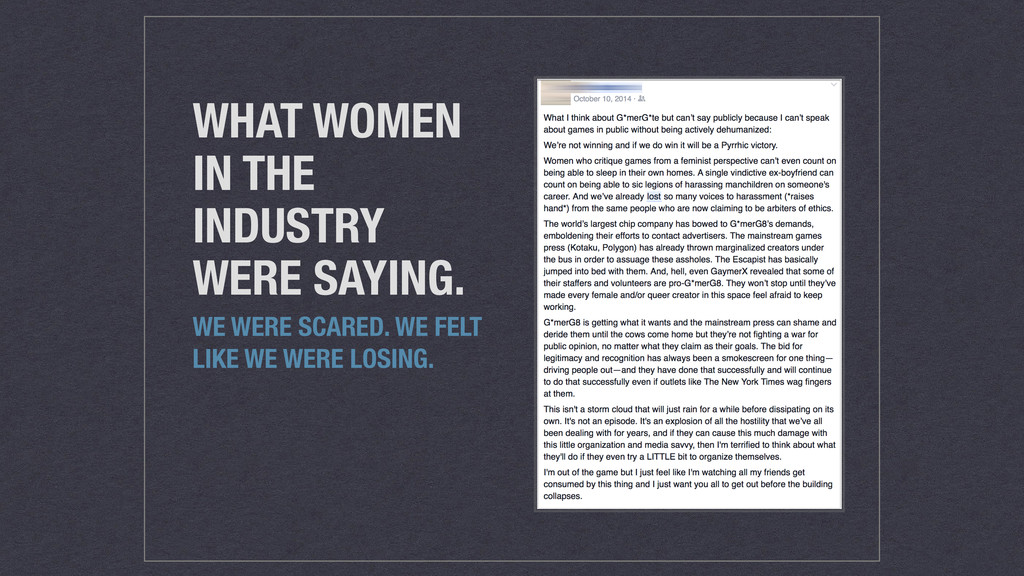 WHAT WOMEN IN THE INDUSTRY WERE SAYING. WE WERE...