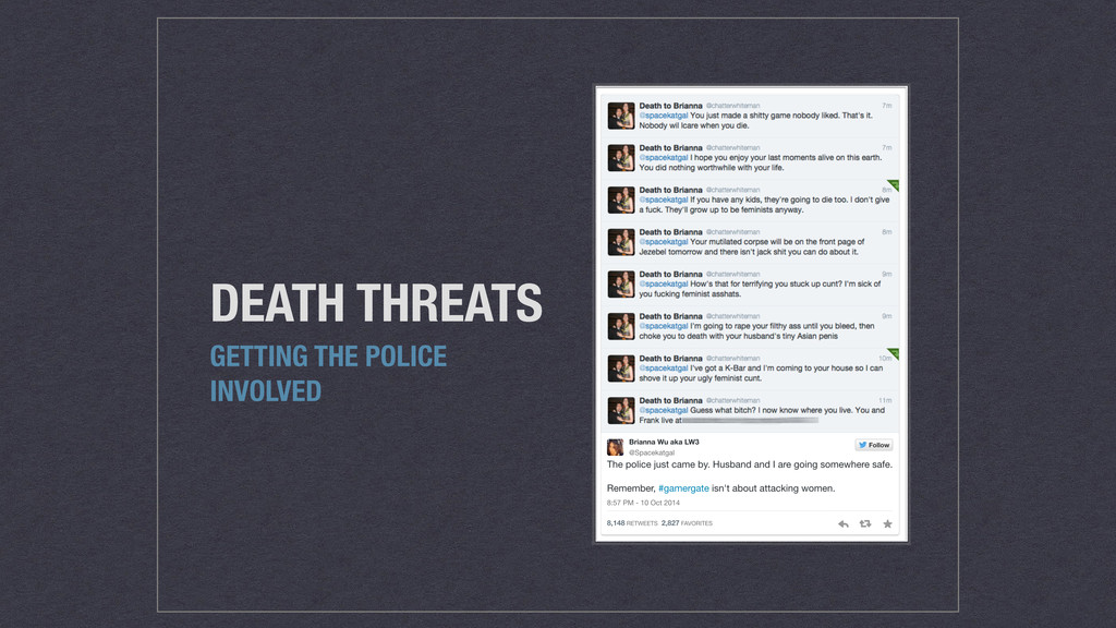 DEATH THREATS GETTING THE POLICE INVOLVED