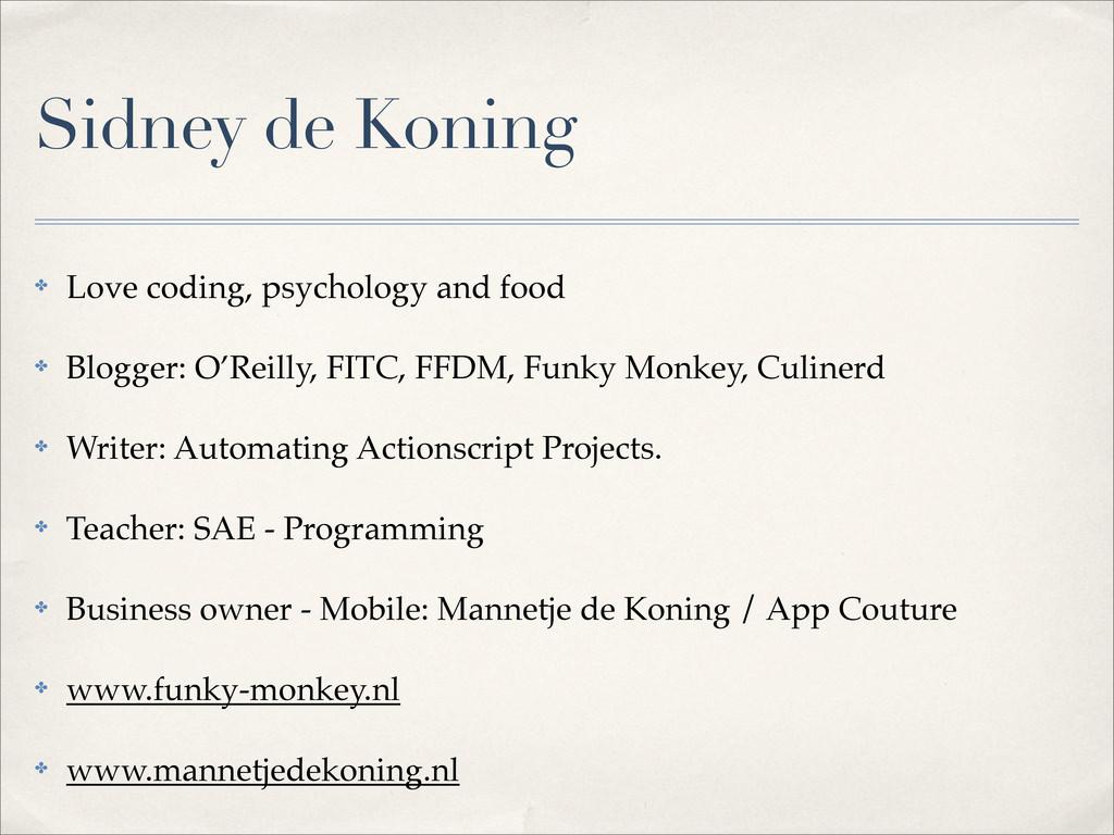 Sidney de Koning ✤ Love coding, psychology and ...