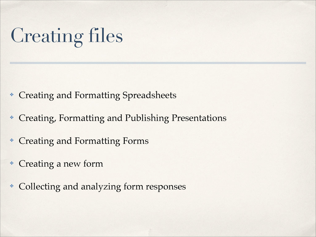 Creating files ✤ Creating and Formatting Spread...