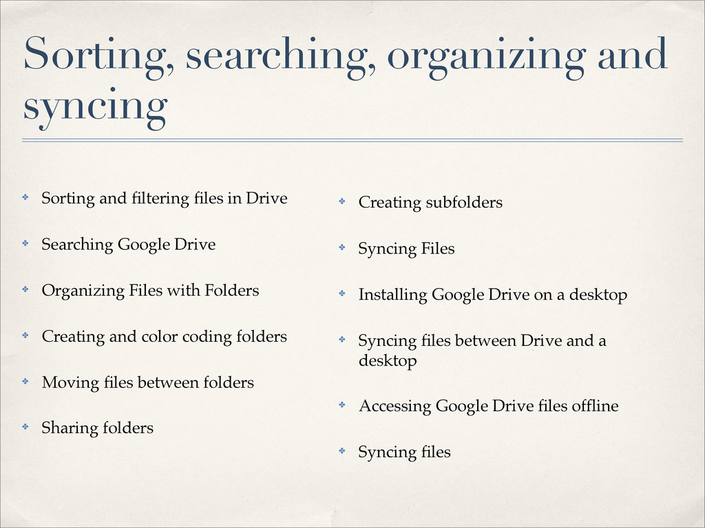 Sorting, searching, organizing and syncing ✤ So...