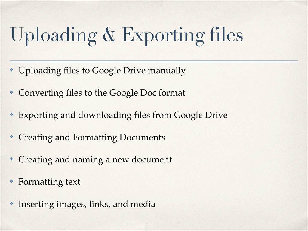 Uploading & Exporting files ✤ Uploading files to...