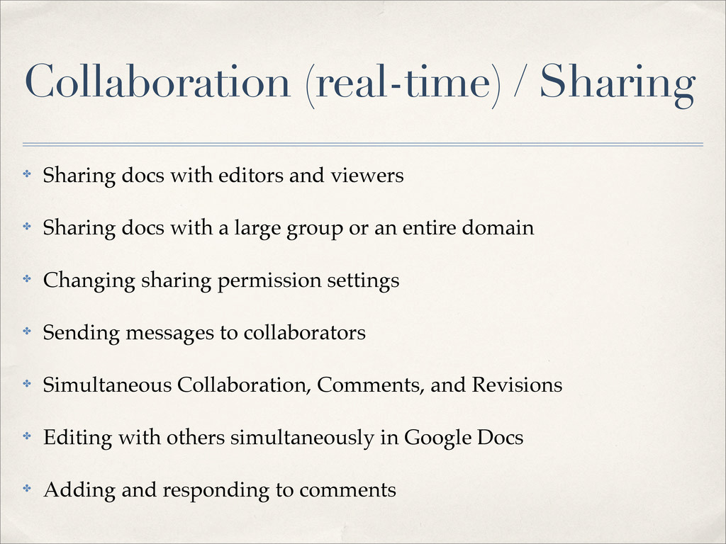 Collaboration (real-time) / Sharing ✤ Sharing d...