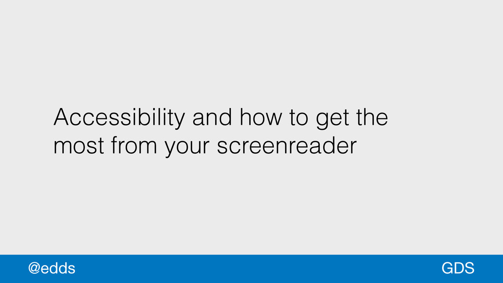 Accessibility and how to get the most from your...