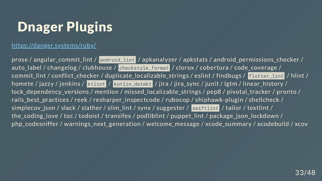 Dnager Plugins https://danger.systems/ruby/ pro...