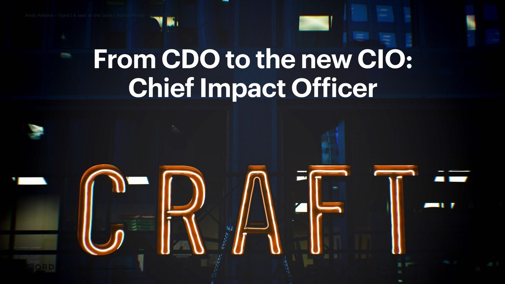 From CDO to the new CIO: Chief Impact Officer 1...