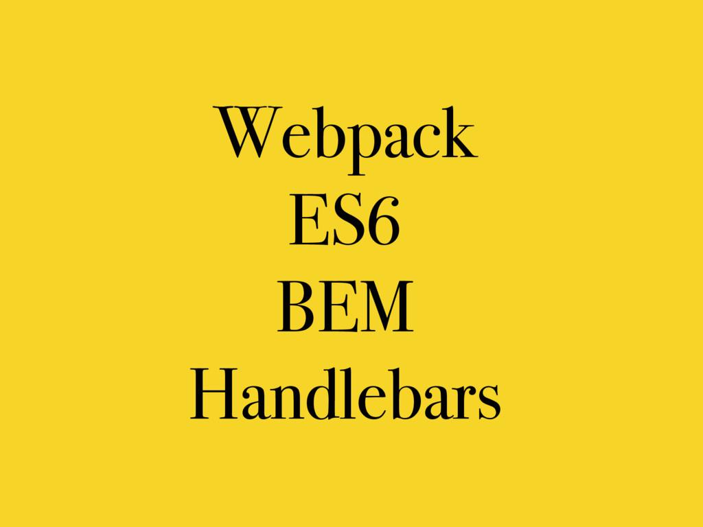 Webpack ES6 BEM Handlebars