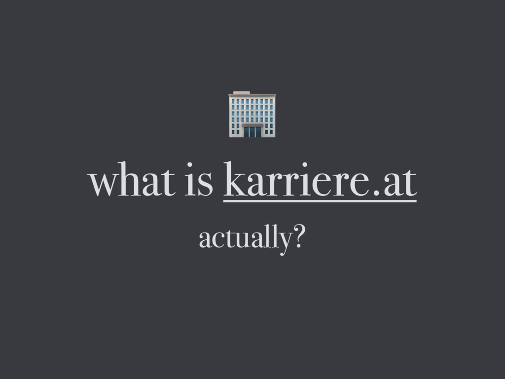 what is karriere.at actually?