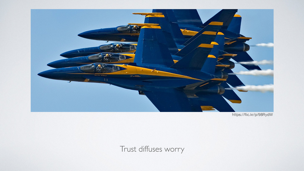Trust diffuses worry https://flic.kr/p/98RydW