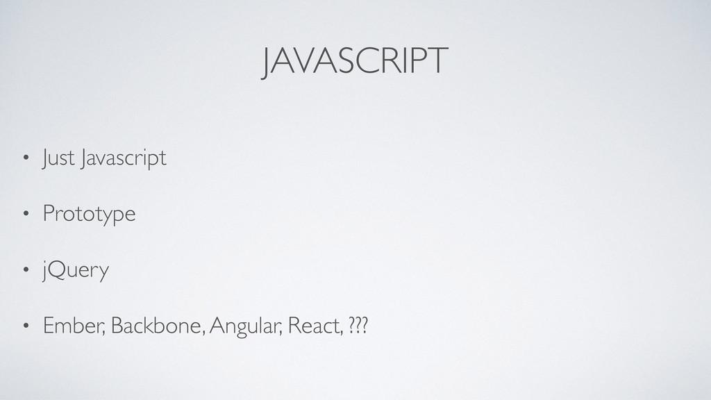 JAVASCRIPT • Just Javascript • Prototype • jQue...