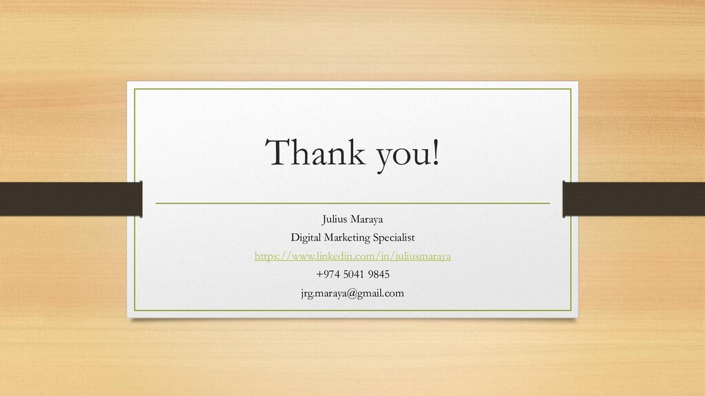 Thank you! Julius Maraya Digital Marketing Spec...
