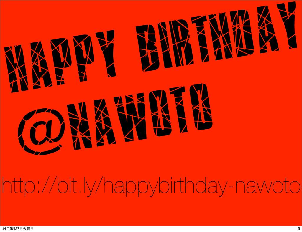 Happy Birthday @nawoto http://bit.ly/happybirth...