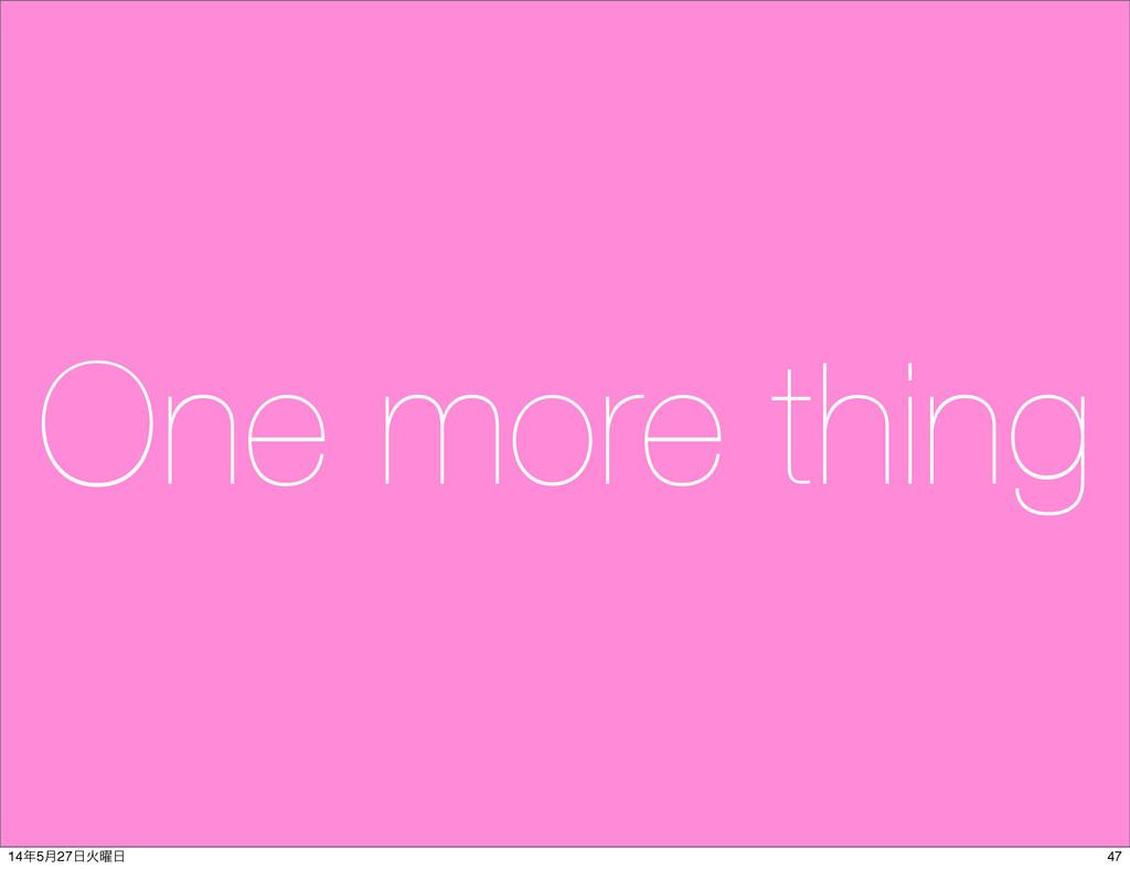 One more thing 47 145݄27Ր༵