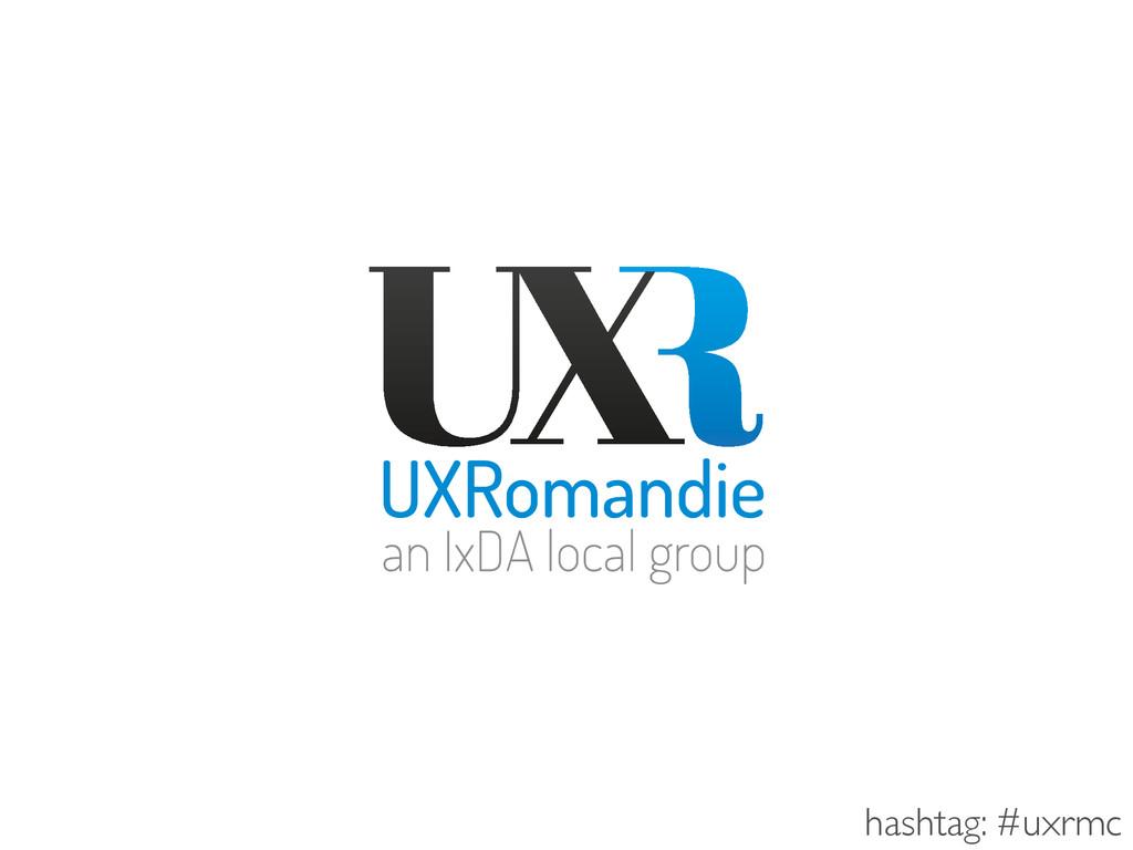 hashtag: #uxrmc