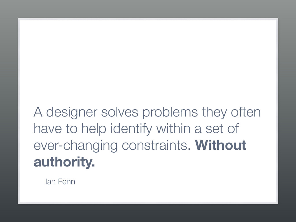 A designer solves problems they often have to h...