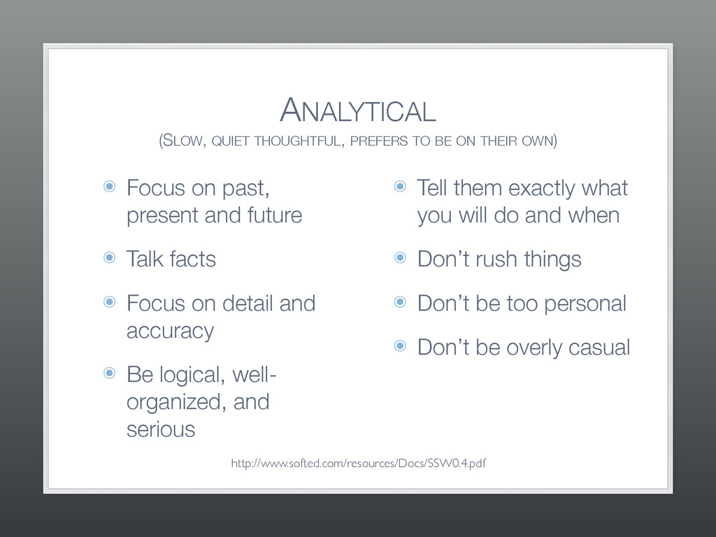 ANALYTICAL (SLOW, QUIET THOUGHTFUL, PREFERS TO...
