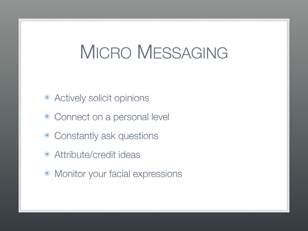 MICRO MESSAGING ๏ Actively solicit opinions ๏ C...