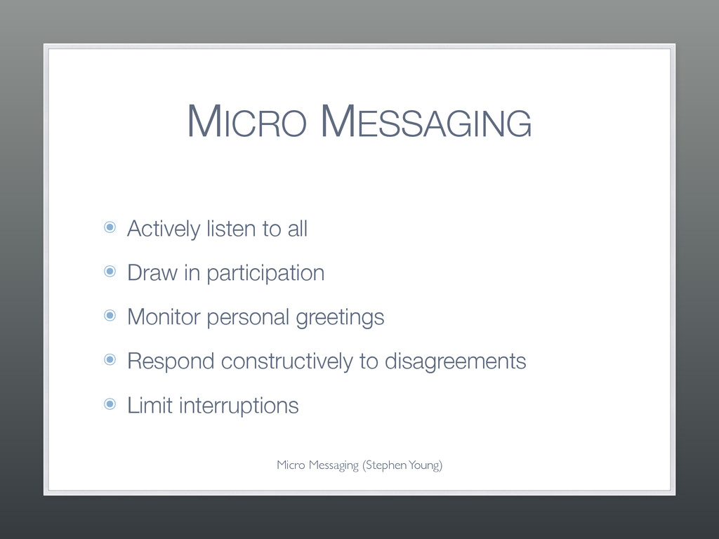 MICRO MESSAGING ๏ Actively listen to all ๏ Draw...
