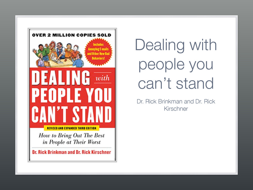 Dealing with people you can't stand Dr. Rick Br...