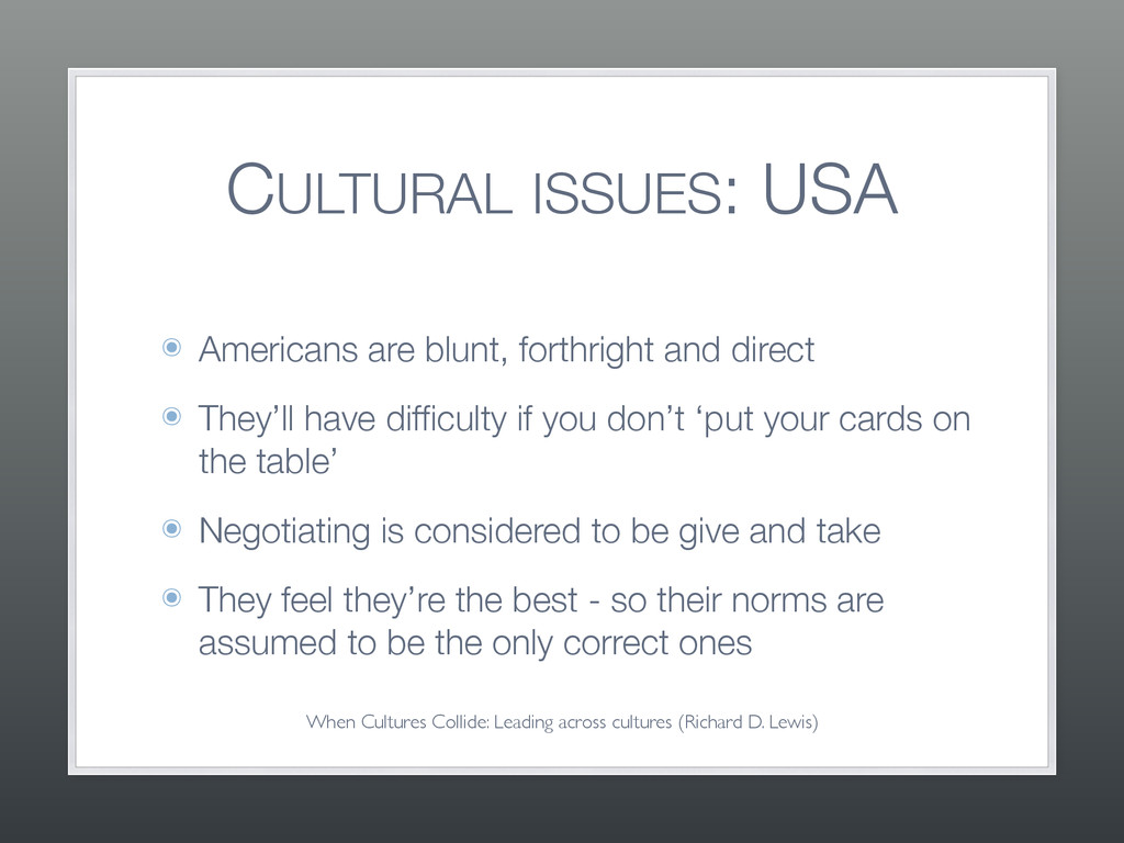 CULTURAL ISSUES: USA ๏ Americans are blunt, for...