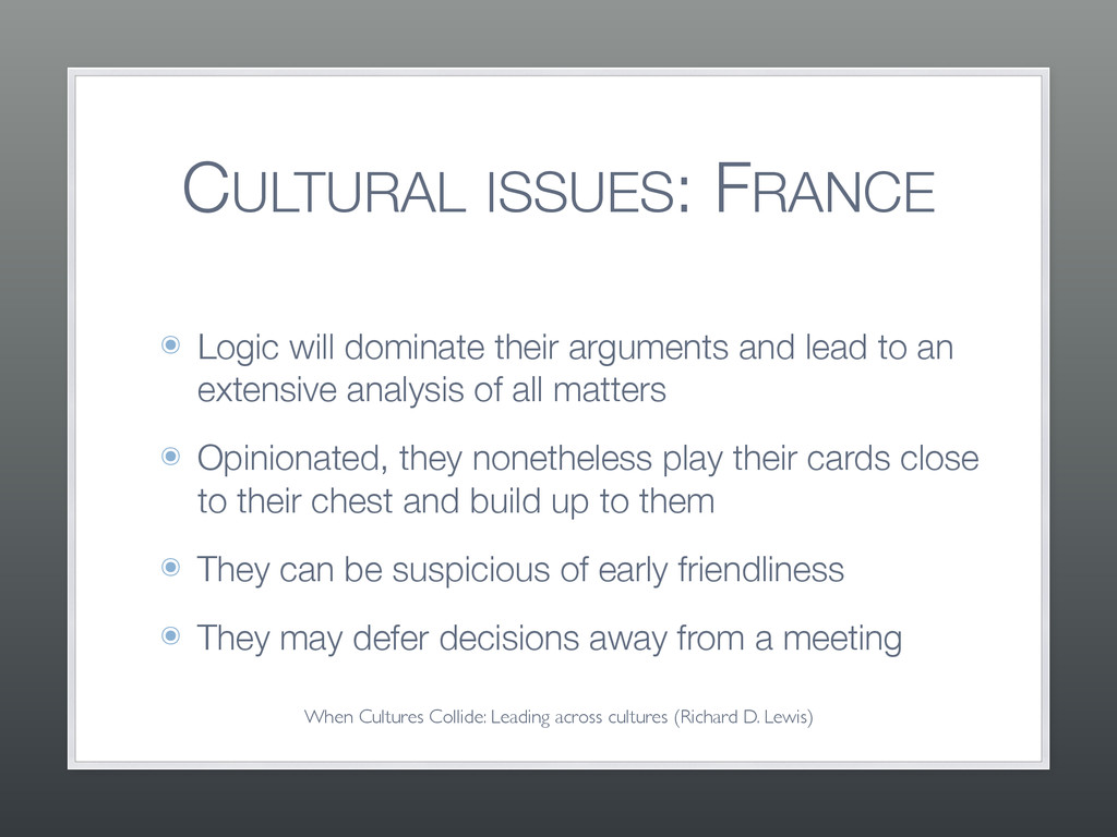 CULTURAL ISSUES: FRANCE ๏ Logic will dominate t...