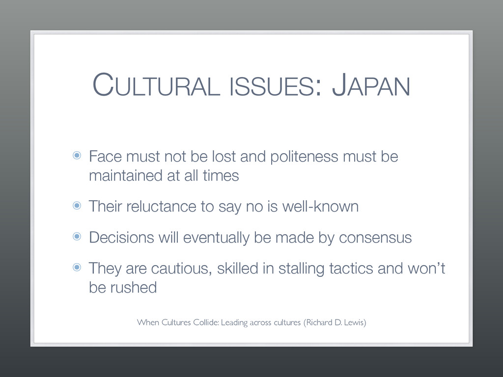 CULTURAL ISSUES: JAPAN ๏ Face must not be lost ...