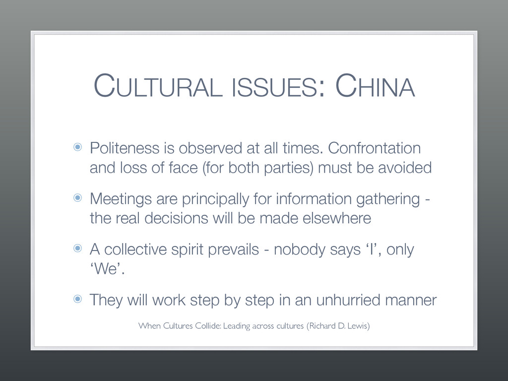 CULTURAL ISSUES: CHINA ๏ Politeness is observed...