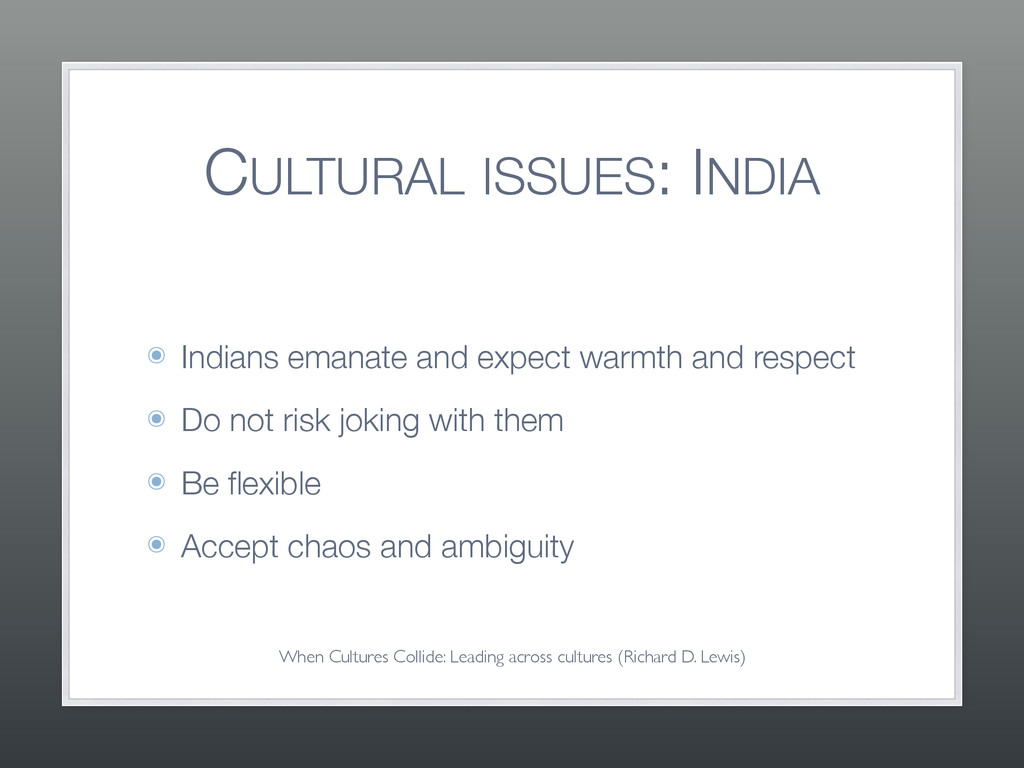 CULTURAL ISSUES: INDIA ๏ Indians emanate and ex...