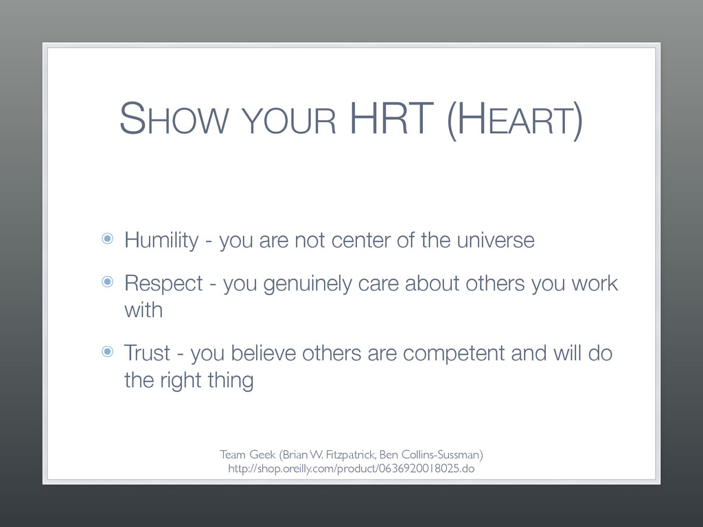 SHOW YOUR HRT (HEART) ๏ Humility - you are not ...