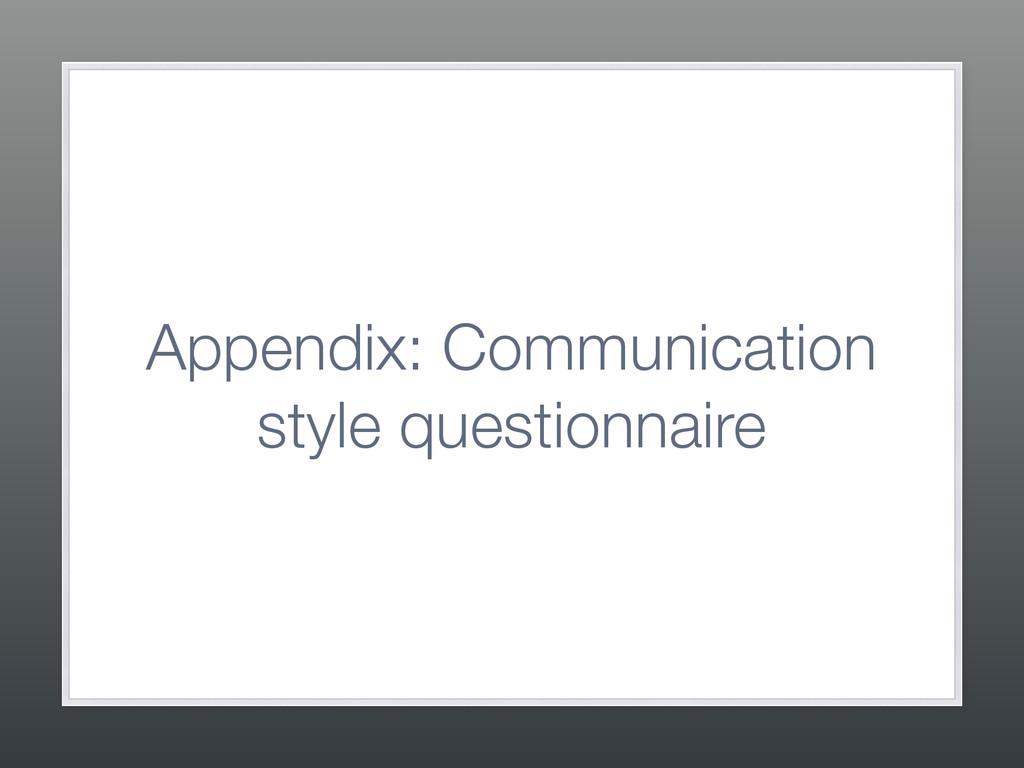 Appendix: Communication style questionnaire