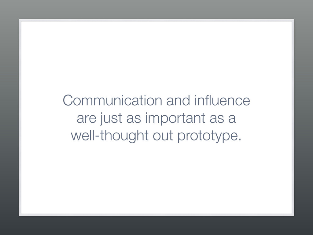 Communication and influence  are just as import...