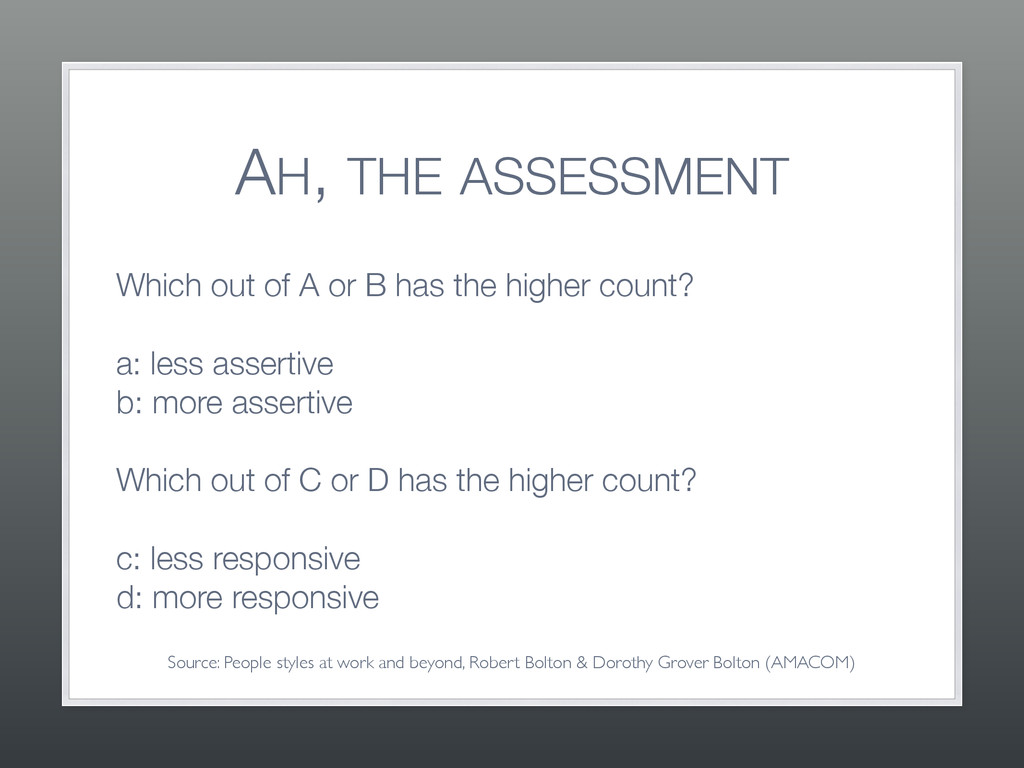 AH, THE ASSESSMENT Which out of A or B has the ...