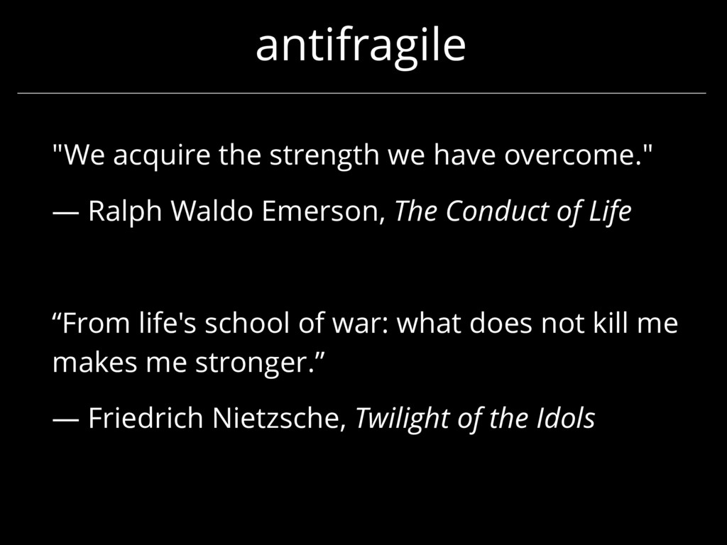 """antifragile """"We acquire the strength we have ov..."""