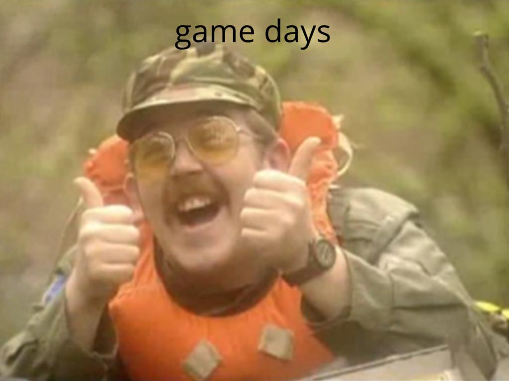 game days