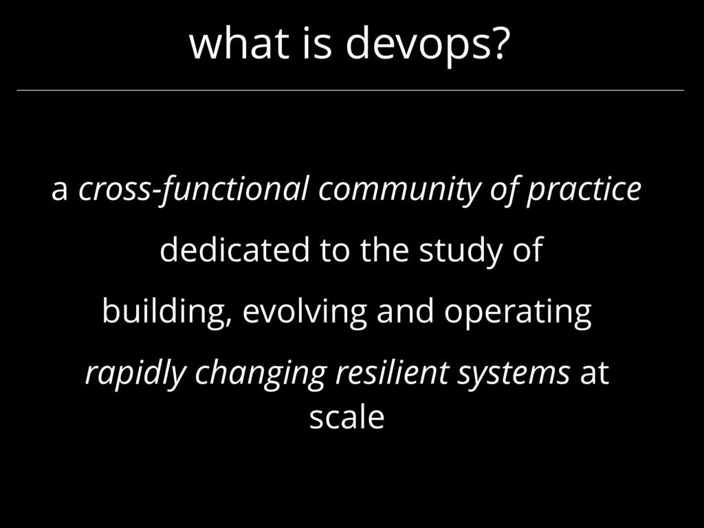 what is devops? a cross-functional community of...