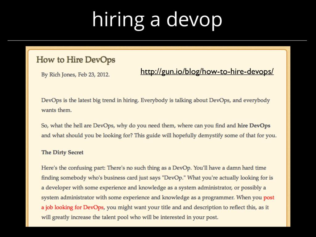 hiring a devop http://gun.io/blog/how-to-hire-d...