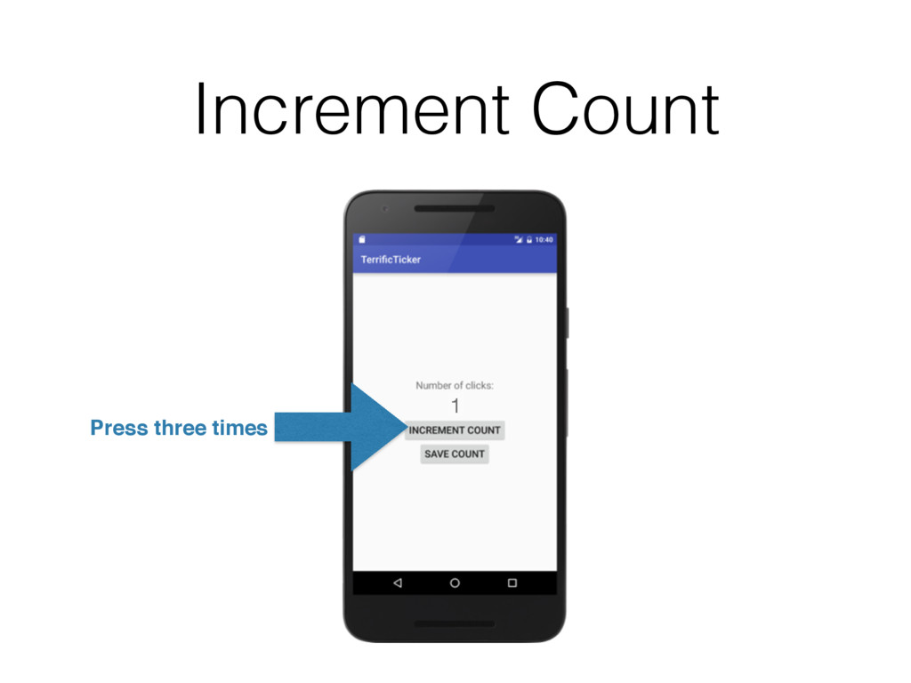 0 1 Increment Count Press three times