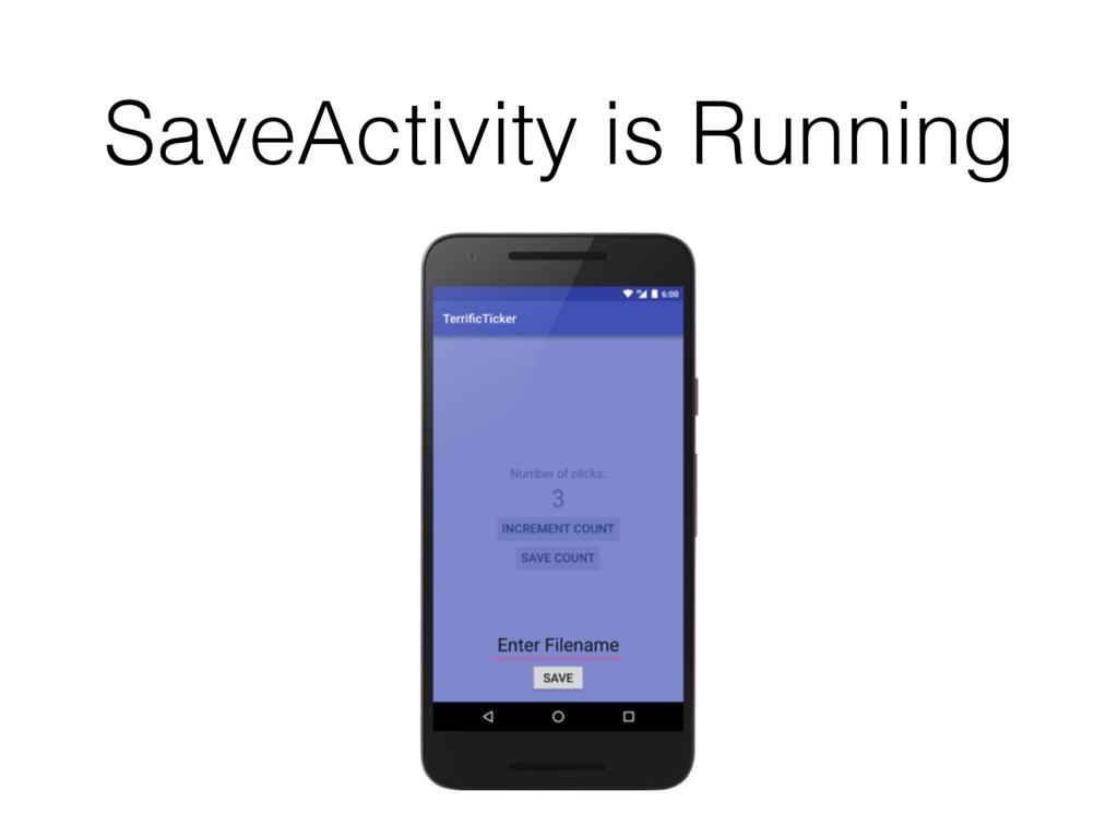 SaveActivity is Running