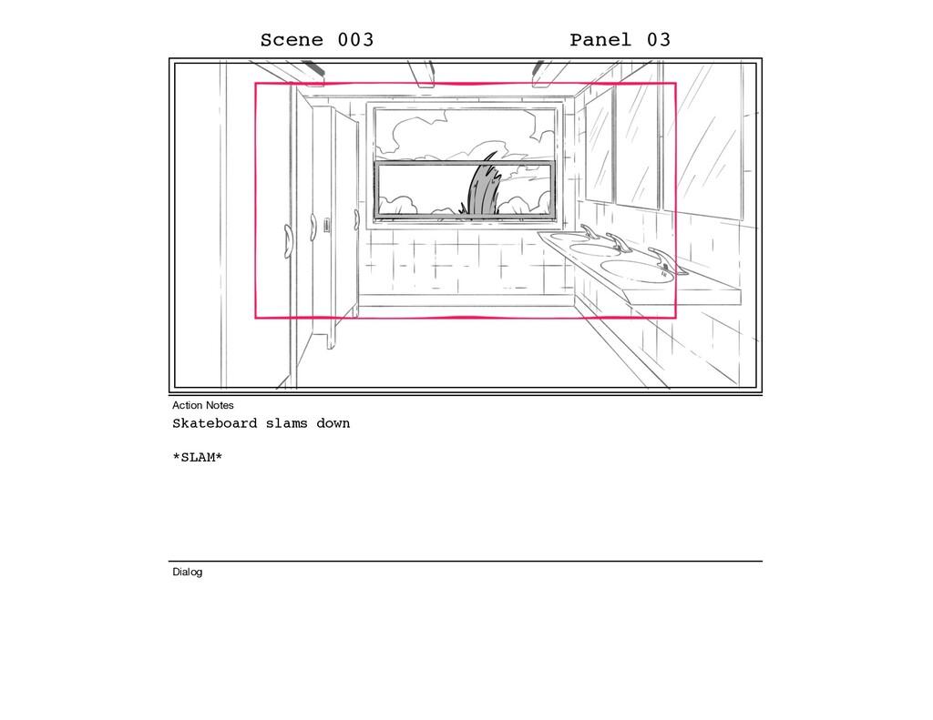 Skateboard slams down *SLAM* Scene 003 Panel 03...