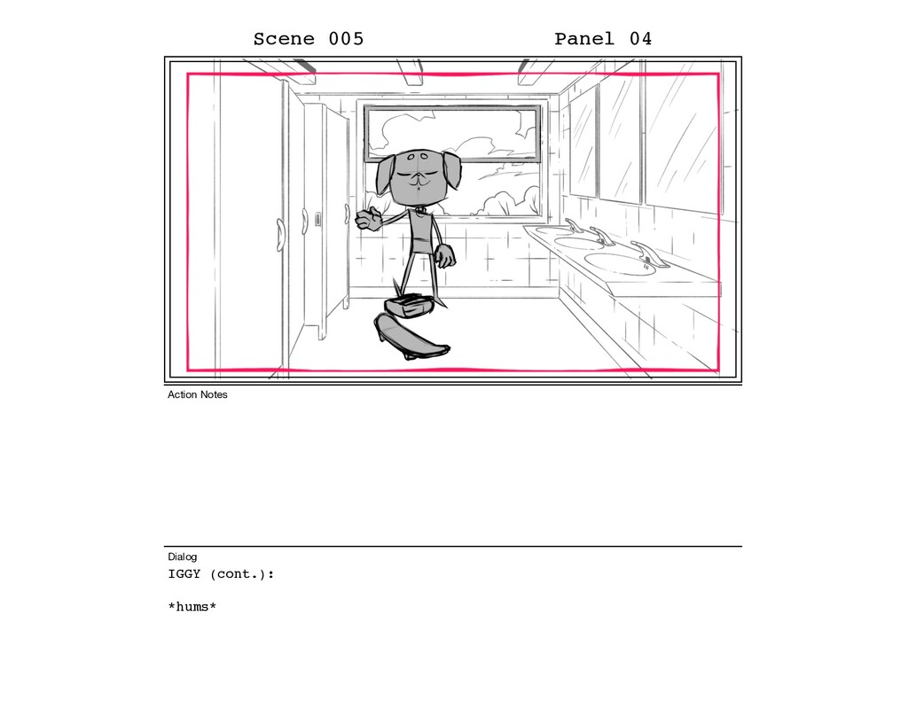 IGGY (cont.): *hums* Scene 005 Panel 04 Dialog ...