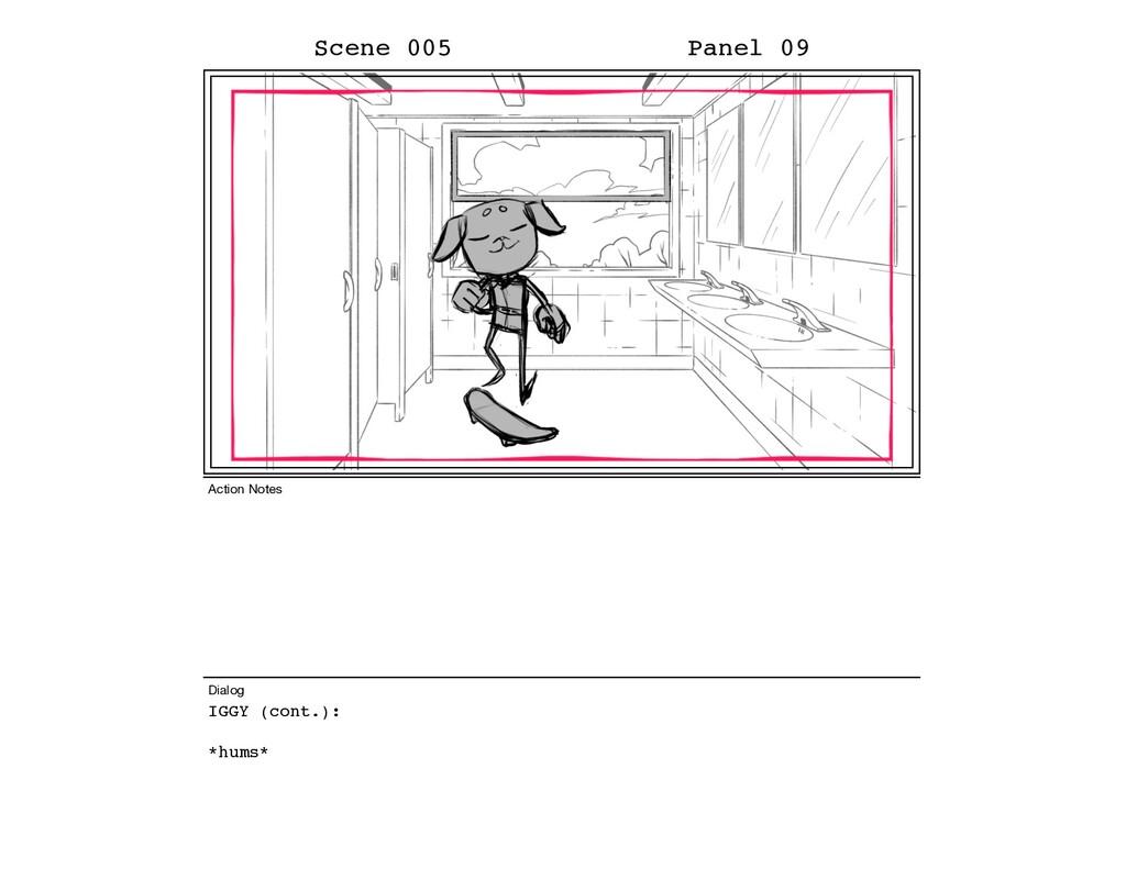 IGGY (cont.): *hums* Scene 005 Panel 09 Dialog ...