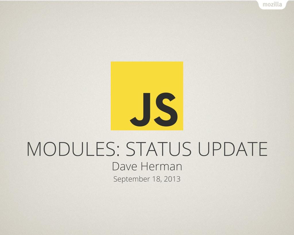 Text Dave Herman September 18, 2013 MODULES: ST...