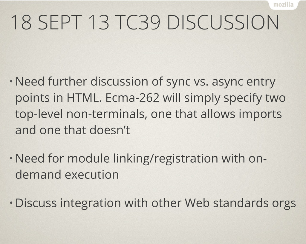 18 SEPT 13 TC39 DISCUSSION • Need further discu...