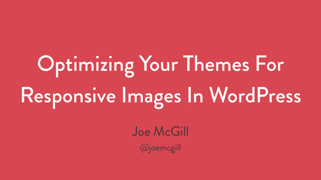 Optimizing Your Themes For Responsive Images In...
