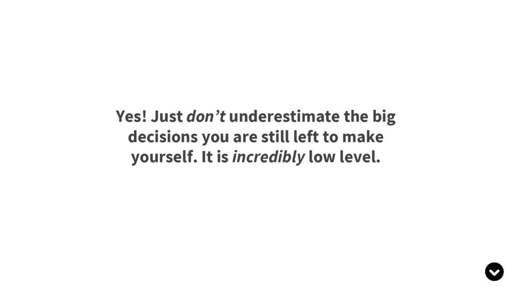 Yes! Just don't underestimate the big decisions...