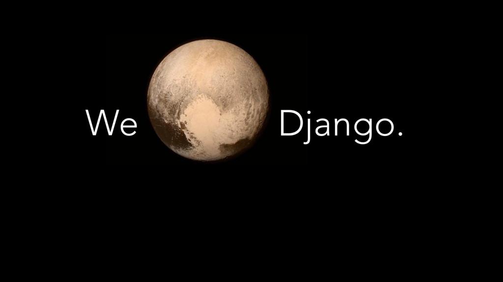 Django. We